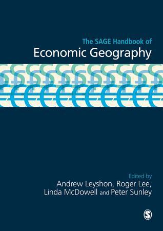 The SAGE Handbook of Economic Geography PDF