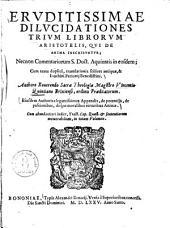 Eruditissimae dilucidationes trium librorum Aristotelis, qui de anima inscribuntur