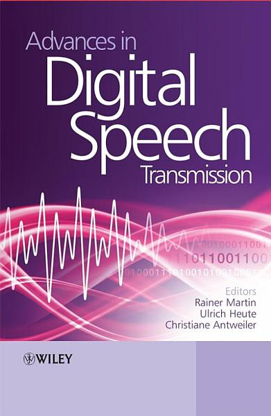 Advances in Digital Speech Transmission