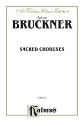 Sacred Choruses: For SATB divisi Chorus/Choir