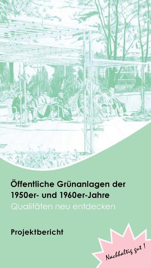 ffentliche Gr  nanlagen der 1950er  und 1960er Jahre     Qualit  ten neu entdecken   Projektbericht PDF