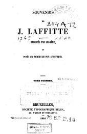 Souvenirs de J. Laffitte racontés par lui-même, et puisés aux sources les plus authentiques