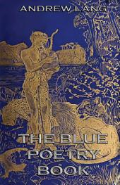 The Blue Poetry Book (Illustrated & Annotated Edition)