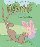 Kristine, den lille fe #8: Kristine, den lille fe og Henrik Hare