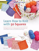 Learn How to Knit with 50 Squares Book