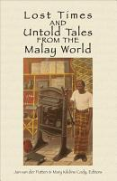 Lost Times and Untold Tales from the Malay World PDF