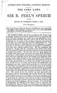 Conservative Speeches. Painter's editions. The Corn Laws: Sir R. Peel's Speech in the House of Commons, April 3, 1840