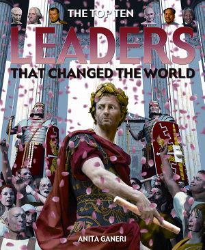 The Top Ten Leaders That Changed the World PDF
