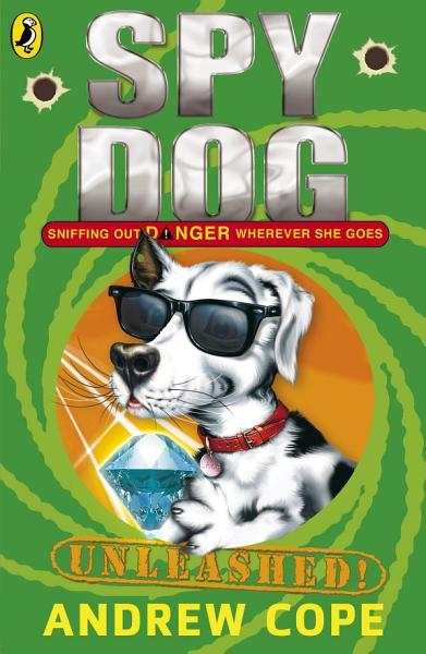 Download Spy Dog Unleashed Book