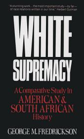 White Supremacy: A Comparative Study of American and South African History