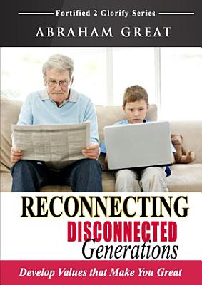 Reconnecting Disconnected Generations
