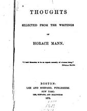 Thoughts Selected from the Writings of Horace Mann ...