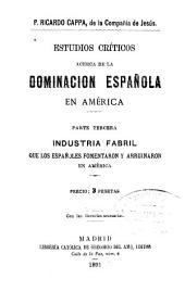Estudio criticos acerca de la dominación española en América ...: Volúmenes 7-8