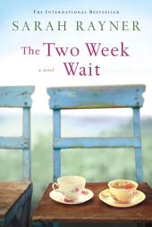 The Two Week Wait: A Novel