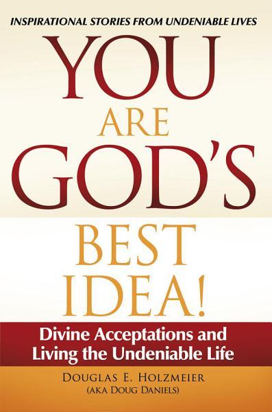 You Are Gods Best Idea