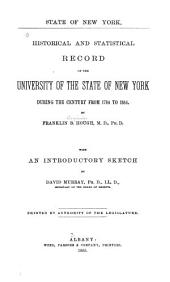 Historical and Statistical Record of the University of the State of New York: During the Century from 1784 to 1884