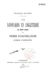 Les Savoyards en Angleterre au XIIIe siècle et Pierre d'Aigueblanche, évêque d'Héreford