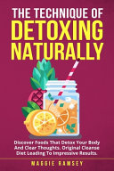 The Technique of Detoxing Naturally