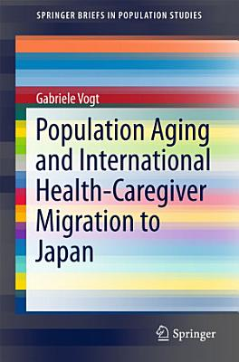 Population Aging and International Health Caregiver Migration to Japan PDF