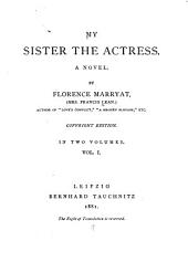 My Sister the Actress: A Novel, Volume 1