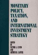 Monetary Policy, Taxation, and International Investment Strategy