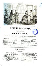 Louise Bernard drame en cinq actes par M. Alex. Dumas