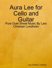 Aura Lee for Cello and Guitar - Pure Duet Sheet Music By Lars Christian Lundholm