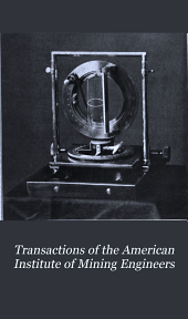 Transactions of the American Institute of Mining Engineers: Volume 44
