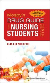 Mosby's Drug Guide for Nursing Students, with 2014 Update - E-Book: Edition 10