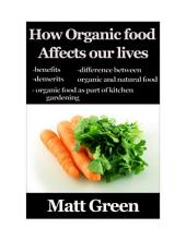 How Organic Food Affect Our Life - What We Don't Know About The Organic Food?