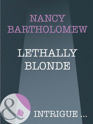Lethally Blonde  Mills   Boon Intrigue   The It Girls  Book 3  PDF