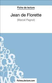 Jean de Florette de Marcel Pagnol (Fiche de lecture): Analyse complète de l'oeuvre
