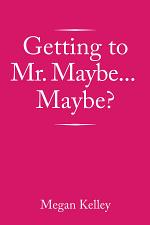 Getting to Mr. Maybe...Maybe?