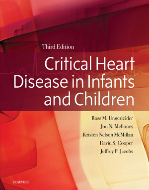 Critical Heart Disease in Infants and Children E Book