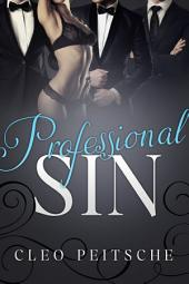 Professional Sin, An Office Menage (Office Gang Erotic Romance)