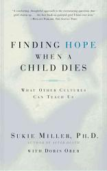 Finding Hope When A Child Dies Book PDF