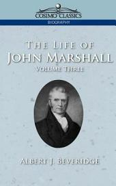 The Life of John Marshall: Volume 3