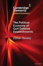 The Political Economy of Gulf Defense Establishments