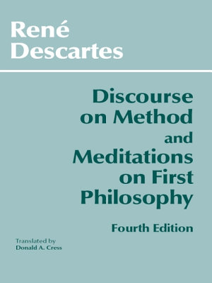 Discourse on Method and Meditations on First Philosophy  Fourth Edition  PDF