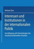 Interessen und Institutionen in der internationalen Politik PDF