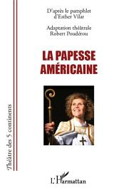 La papesse américaine: D'après le pamphlet d'Esther Vilar