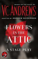 Flowers in the Attic  A Stage Play PDF