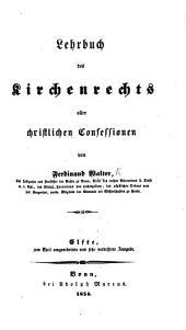 Lehrbuch des Kirchenrechts aller christlichen Confessionen von F. W. Neunte vermehrte und verbesserte Auflage