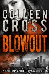 Legal Thriller: Blowout (A Katerina Carter Legal Psychological Thriller): A Psychological and Legal Thriller