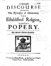 A seasonable discourse shewing the necessity of maintaining the established religion, in opposition to Popery. By William Lloyd