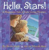 Hello, Stars!: A Sleepytime Tale of God's Loving Presence