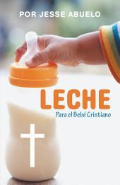 Leche: Para El Beb Cristiano