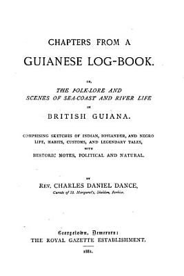 Chapters from a Guianese Log book PDF
