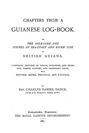 Chapters from a Guianese Log book