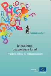 Intercultural Competence for All: Preparation for Living in a Heterogeneous World